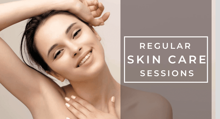 regular skin care sessions