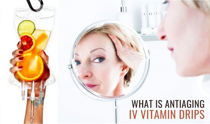 what is antiaging iv vitamin drips