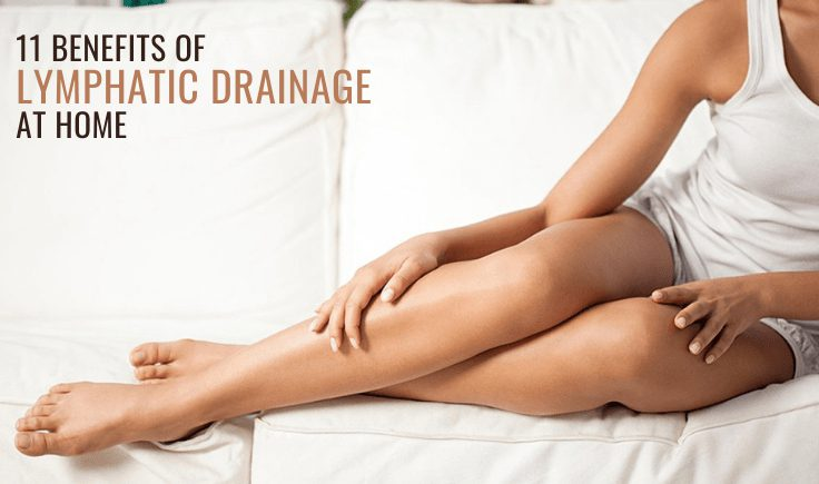 11 benefits of lymphatic drainage at home