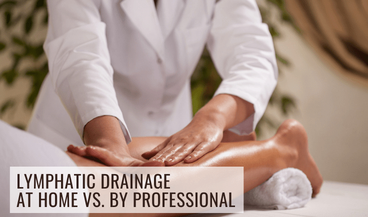 lymphatic drainage at home vs. by professional