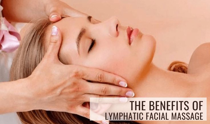 the benefits of lymphatic facial massage