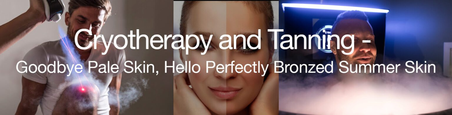 Cryotherapy and tanning