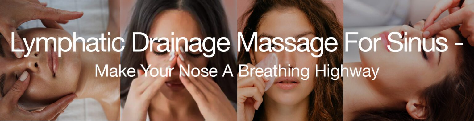 LYMPHATIC DRAINAGE MASSAGE FOR SINUS