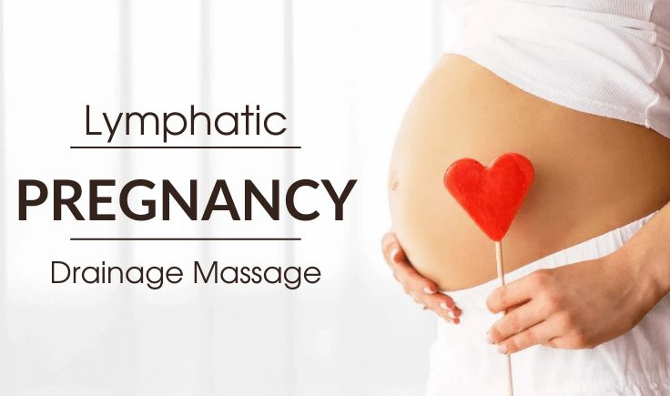 pregnancy lymphatic drainage massage manifestations that say you need a lymphatic drainage massage